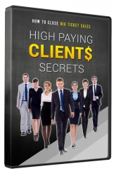 High Paying Clients Secrets Video Upsell Video with Master Resell Rights