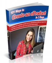 101 Ways to Create an eProduct In 3 Days eBook with Personal Use Rights