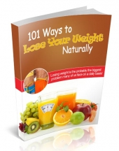 101 Ways to Lose Your Weight Naturally eBook with Personal Use Rights