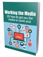 Working the Media eBook with Private Label Rights
