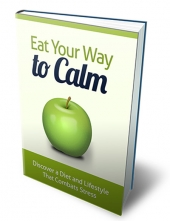 Eat Your Way To Calm eBook with Master Resell Rights