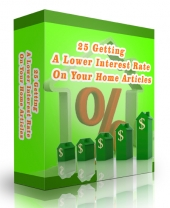 25 Getting A Lower Interest Rate On Your Home Articles Free PLR Article with private label rights