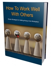 How To Work Well With Others eBook with Private Label Rights