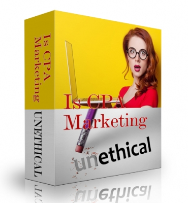 Is CPA Marketing Unethical