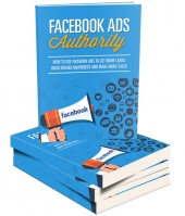 Facebook Ads Authority eBook with Master Resell Rights
