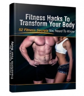 Fitness Hacks To Transform Your Body eBook with Personal Use Rights