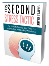 Ten Second Stress Tactic eBook with Master Resell Rights/Giveaway Rights