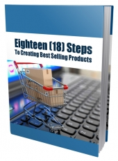 Eighteen Steps To Creating Best Selling Products eBook with Private Label Rights
