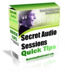Secret Audio Sessions Quick Tips Video with Giveaway Rights
