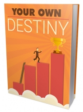 Your Own Destiny eBook with Master Resell Rights/Giveaway Rights