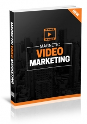 Magnetic Video Marketing eBook with Master Resell Rights