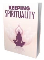 Keeping Spirituality eBook with Master Resell Rights/Giveaway Rights