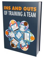 Ins and Outs of Training A Team eBook with Master Resell Rights/Giveaway Rights