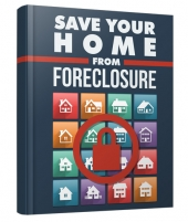 Save Your Home From Foreclosure eBook with Master Resell Rights/Giveaway Rights