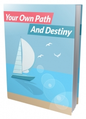 Your Own Path And Destiny eBook with Master Resell Rights/Giveaway Rights