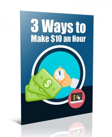 Three Ways to Make $10 an Hour