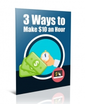 Three Ways to Make $10 an Hour eBook with Private Label Rights