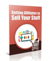 Get Affiliates to Sell Your Stuff eBook with Private Label Rights