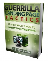 Guerilla Landing Page Tactics eBook with Personal Use Rights