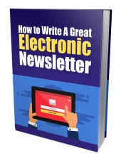 How to Write a Great Electronic Newsletter eBook with Private Label Rights