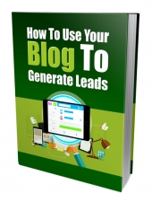 How to Use Your Blog to Generate Leads eBook with Private Label Rights