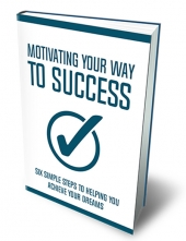 Motivating Your Way To Success eBook with Master Resell Rights/Giveaway Rights
