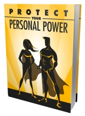 Protect Your Personal Power eBook with Master Resell Rights/Giveaway Rights