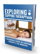 Exploring Cupping Therapy Today eBook with private label rights