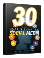 30 Ways to Market on Social Media eBook with Master Resell Rights