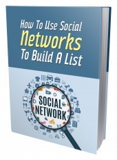 How to Use Social Networks to Build a List eBook with Private Label Rights