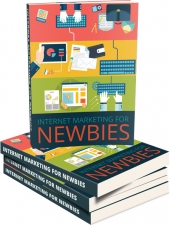 Internet Marketing for Newbies eBook with Master Resell Rights/Giveaway Rights
