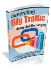 Generating Big Traffic Using Link Exchanging eBook with private label rights