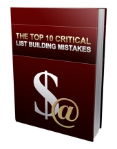 The Top 10 Critical List Building Mistakes eBook with Personal Use Rights
