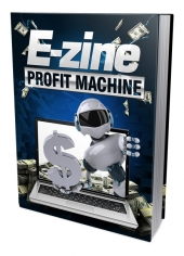 E-zine Profit Machine eBook with Private Label Rights