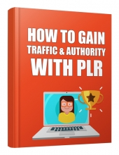 How to Gain Traffic and Authority with PLR eBook with Master Resell Rights/Giveaway Rights