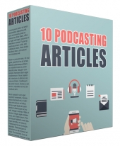 10 Podcasting Articles Gold Article with Private Label Rights