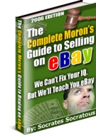 The Complete Moron's Guide to Selling on eBay eBook with Master Resale Rights