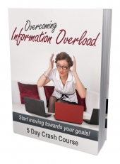 Overcoming Information Overload Gold Article with Private Label Rights
