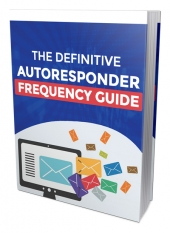 The Definitive Autoresponder Frequency Guide eBook with Master Resell Rights/Giveaway Rights