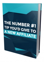 What One Tip Would You Give To A New Affiliate eBook with Master Resell Rights/Giveaway Rights