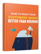 How To Read Your Customers' Minds Better Than Houdini eBook with Master Resell Rights/Giveaway Rights