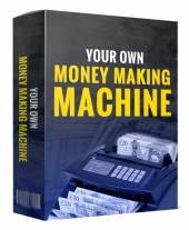 Your Own Money Making Machine eBook with Master Resell Rights/Giveaway Rights