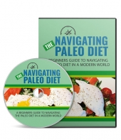 The Navigating Paleo Diet Advanced Video with Master Resell Rights Only