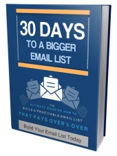 30 Days to Build Your Bigger Email List eBook with Personal Use Rights