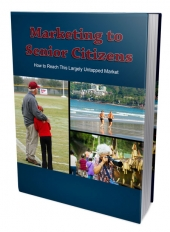 Marketing to Senior Citizens eBook with Private Label Rights