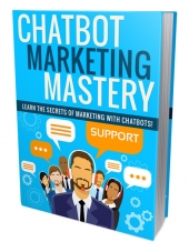 Chatbot Marketing Mastery eBook with Personal Use Rights