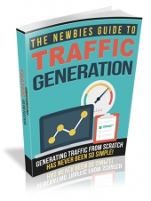 The Newbies Guide To Traffic Generation eBook with Resell Rights/Giveaway Rights