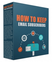 How to Keep Your Email Subscribers Video with Resell Rights/Giveaway Rights