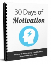 The 30 Days Of Motivation eBook with Master Resell Rights/Giveaway Rights