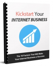 Kickstart Your Internet Business eBook with Master Resell Rights/Giveaway Rights